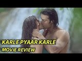 Karle Pyaar Karle Movie Review | Shiv Darshan & Hasleen Kaur
