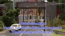 Modelleisenbahn Verein für Berlin-Brandenburgische Stadtbahngeschichte in Spur H0 - Ein Video von Pennula zum Thema Eisenbahn-Schauanlagen und Modellbau sowie Modelleisenbahnen