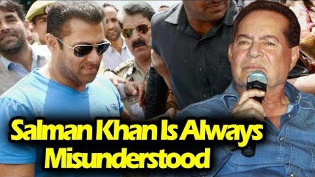 Salman Khan को हमेशा लोगो ने समजा है गलत , पिता Salim Khan ने किया खुलासा
