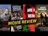 Ragini MMS 2 Review V/s Ankhon Dekhi Review V/s Lakshmi Review V/s Gang of Ghosts Review