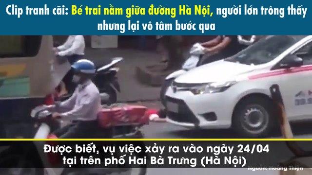 Clip tranh cãi: Bé trai nằm giữa đường Hà Nội, người lớn trông thấy nhưng lại vô tâm bước qua