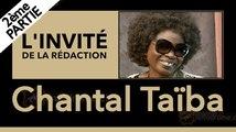 [Partie 2] L'invité de la rédaction : Chantal Taïba, artiste chanteuse à cœur ouvert