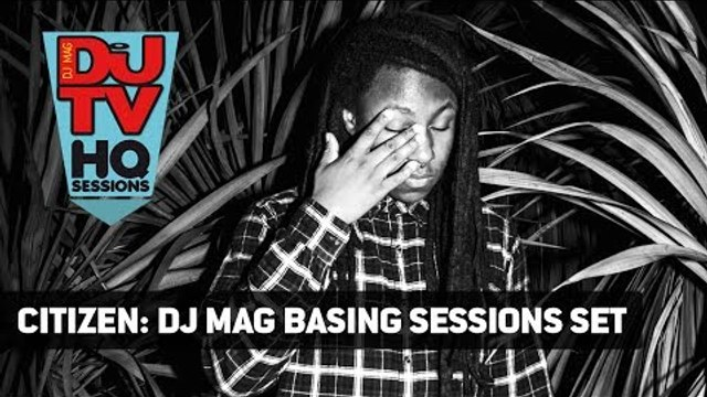 Citizen - 60 Minute Live DJ Set @ DJ Mag Basing Sessions