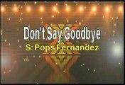 Pops Fernandez Don't Say Goodbye Karaoke Version