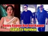 Sridevi के पति Boney Kapoor और Anil Kapoor पोहचे Haridwar , Sridevi के आत्माशांति के लिए