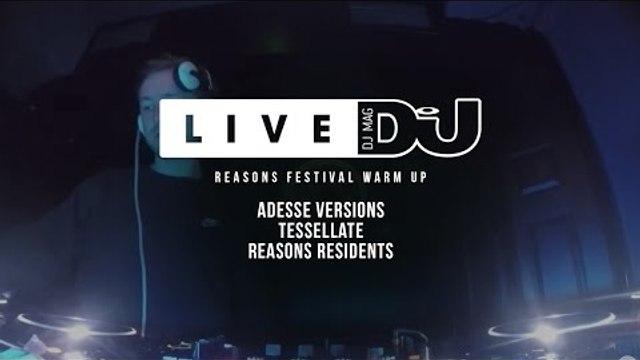 DJ Mag Live Presents Reasons Festival Warm Up w/ Adesse Versions & More (DJ Sets)