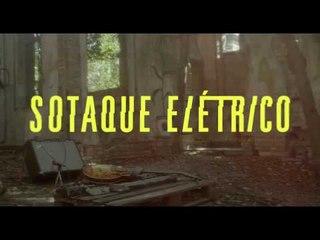 SOTAQUE ELÉTRICO - trailer