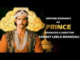 ह्रितिक रोशन संजय लीला भंसाली की फिल्म में करेंगे राजकुमार का रोल