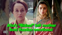 "Alia's ""Bidaai"" left mother Soni Razdan emotional 