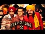 Son Of Sardaar 2 | Salman Khan, Sanjay Dutt, Ajay Devgn To Work Together