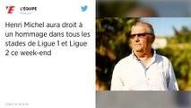 Football. Un hommage rendu à Henri Michel sur les terrains Français.