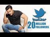 Salman Khan's 20 MILLION Followers On Twitter -  RULES Social Media
