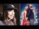 Sonakshi Sinha Review On Half Girlfriend | Arjun Kapoor & Shraddha Kapoor | Rahul Mishra