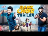 Bank Chor Official Trailer Out | Riteish Deshmukh & Vivek Oberoi