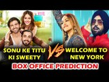 Sonu Ke Titu Ki Sweety To Earn More Than Salman's Welcome To New York - Box Office
