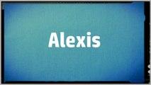 Significado Nombre ALEXIS - ALEXIS Name Meaning