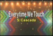 Cascada Everytime We Touch Karaoke Version