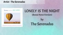 The Serenadas - Lonley Is The Night (Bossa Nova Version) Lyrics Video