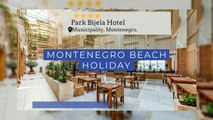 Montenegro Beach Holidays | All Inclusive Holidays | Super Escapes