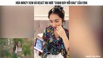 """Chết cười với cách Hòa Minzy """"super soi"""" về MV mới """"Chạm đáy nỗi đau"""" của Erik"""