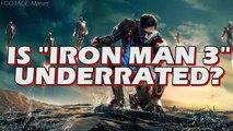 """Unpopular Opinion - Is """"Iron Man 3"""" Underrated?"""