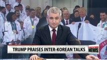 Trump praises inter-Korean summit, hopes for peace on peninsula