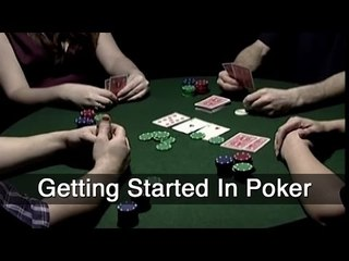 Getting Started In Poker - The Beginner's Guide