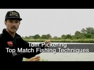 Tom Pickering Top Match Fishing Techniques