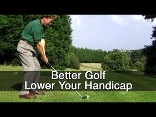 Better Golf: Lower Your Handicap