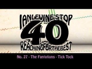 Ian Levine's Top 40 No. 27 - The Fantations - Tick Tock