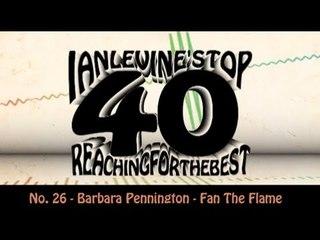 Ian Levine's Top 40 No. 26 - Barbara Pennington - Fan The Flame