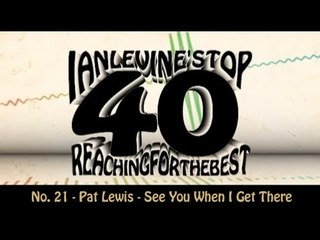 Ian Levine's Top 40  No. 21 - Pat Lewis - See You When I Get There