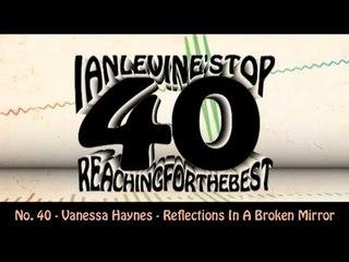 Ian Levine's Top 40  No. 40 - Vanessa Haynes - Reflections In A Broken Mirror