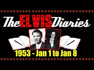 The Elvis Diaries - 1953 - January 1 to January 8