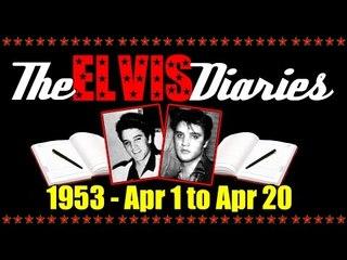 The Elvis Diaries - 1953 - April 1 to April 20