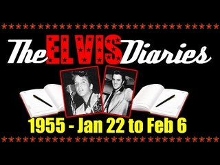 The Elvis Diaries - 1955 - January 22 to February 6