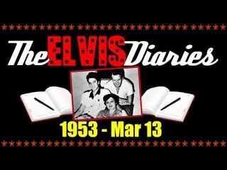 The Elvis Diaries - 1953 - March 13