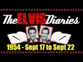 The Elvis Diaries - 1954 - September 17 to September 22
