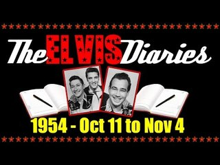 The Elvis Diaries - 1954 - October 11 to November 4