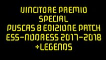 Vincitore Premio Special Puscas 8 Edizione Patch ESS-NODRESS 2017-2018+Legends
