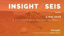 """Lancement d'Insight-SEIS : """"Ecouter battre le coeur de Mars"""""""