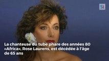 La chanteuse d'«Africa», Rose Laurens, est décédée à 65 ans