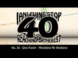 Ian Levine's Top 40 No. 30 - Gina Foster - Mistaking My Kindness