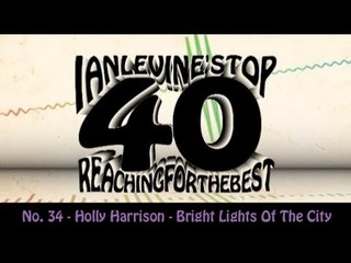 Ian Levine's Top 40 No. 34 - Holly Harrison - Bright Lights Of The City