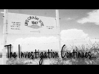 Roswell - The Investigation Continues.....