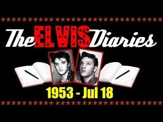 The Elvis Diaries - 1953 - July 18