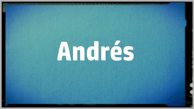 Significado Nombre ANDRES - ANDRES Name Meaning