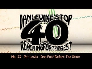 Ian Levine's Top 40  No. 33 - Pat Lewis - One Foot Before The Other