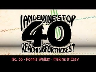 Ian Levine's Top 40 No. 35 - Ronnie Walker - Making It Easy