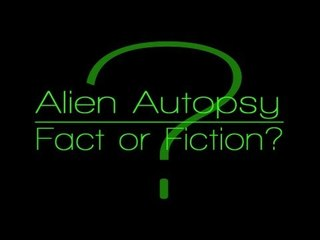Alien Autopsy - Fact or Fiction???